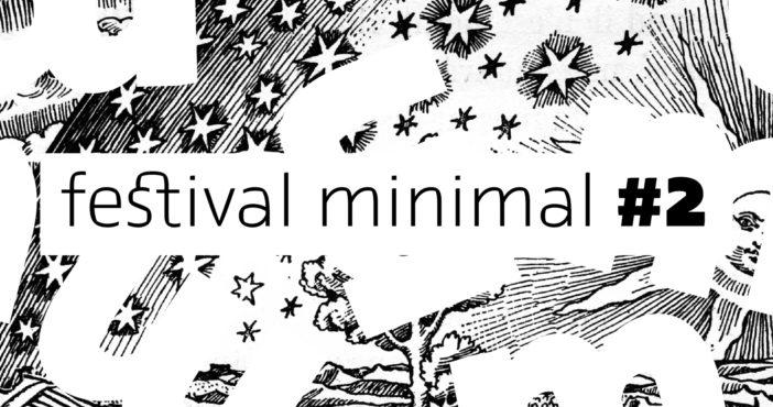 Le journal minimal vous invite au Festival minimal #2 samedi 2 juin à Paris