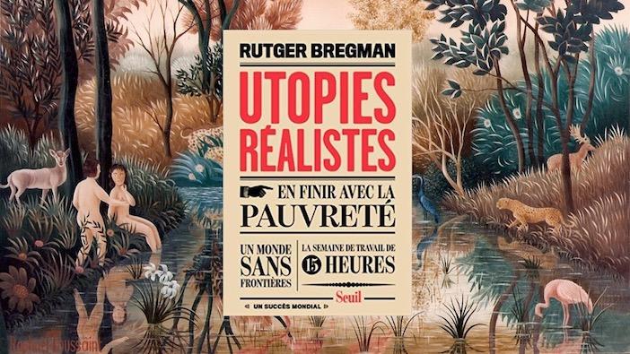 Utopies réalistes, de Rutger Bregman