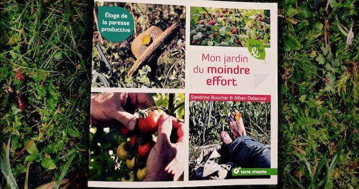 La couverture du livre Mon jardin sans effort, éloge de la paresse productive