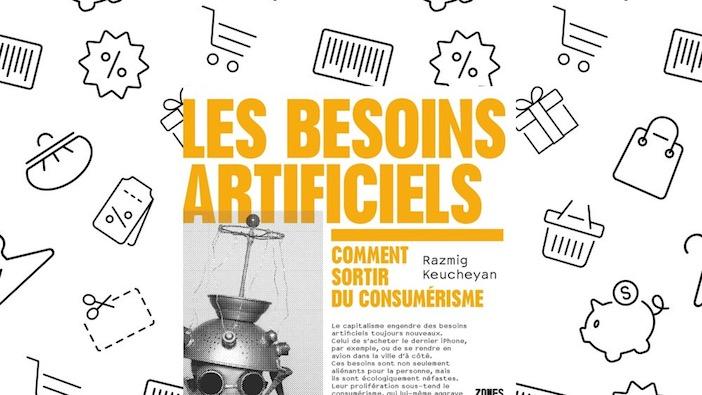 Couverture du livre de Razmig Keucheyan Les besoins artificiels, comment sortir du consumérisme
