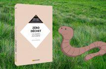 La couverture du livre Zéro déchet à la manière d'un lombric