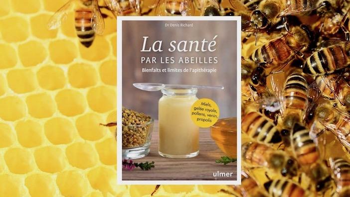 La couverture du livre la sante par les abeilles, bienfaits et limites de l'apitherapie