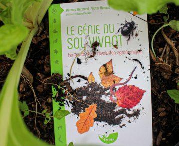 Le génie du sol vivant – Ferments d'une révolution agronomique